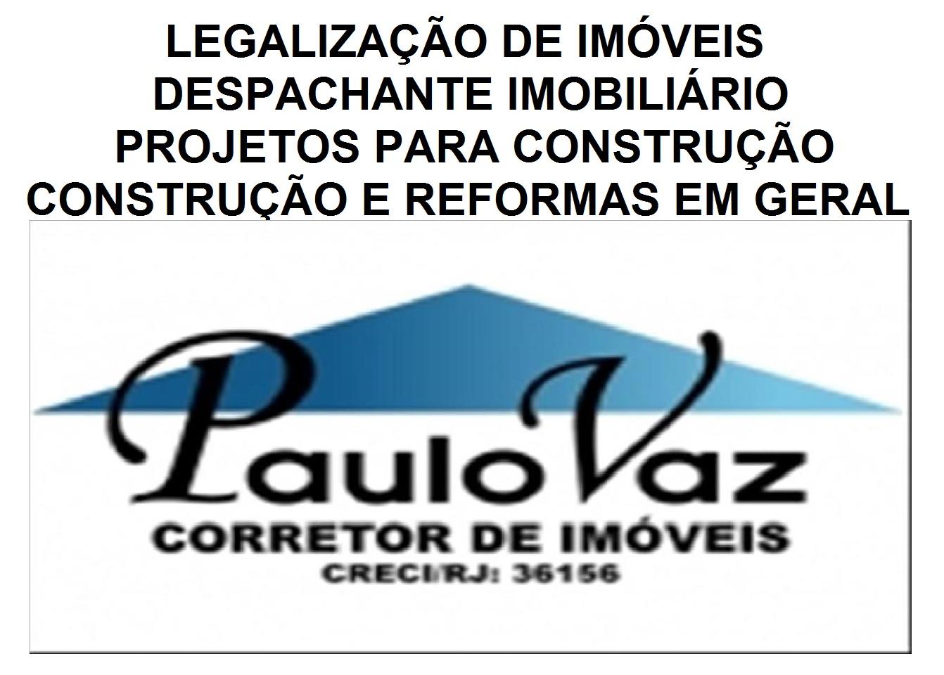 LEGALIZAÇÃO E DESPACHANTE DE IMÓVEIS – PROJETOS PARA CONSTRUÇÃO – CONSTRUÇÃO E REFORMAS